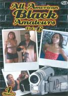 All American Black Amateurs Vol. 6 Porn Movie