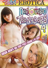 Deflowered Teenagers 4 Porn Movie