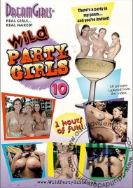 Dream Girls: Wild Party Girls #10 Porn Movie