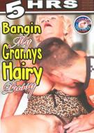 Bangin My Grannys Hairy Pussy Porn Movie