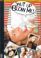 Shut Up & Blow Me! - Volume 11 Porn Movie