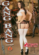 Gang Bang Vol. 6 Porn Video