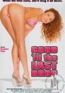 Good Til The Last Drop Porn Movie