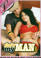 Shes My Man 6 Porn Movie
