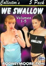 We Swallow Vol. 1-5 Porn Movie