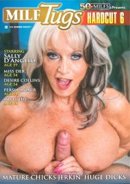 MILF Tugs Hardcut 6 Porn Movie
