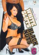 White Sluts, Black Nuts 6 Porn Movie
