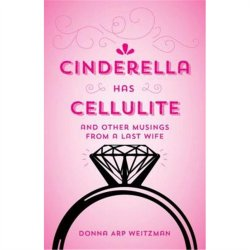 Cinderella has Cellulite: And Other Musings From A Last  Sex Toy