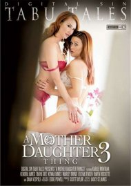 Watch A Mother Daughter Thing 3 HD Porn Movie from Digital Sin.