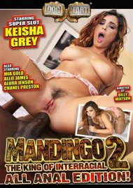 Mandingo: The King Of Interracial 2: All Anal Edition Porn Movie
