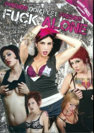 Friends Dont Let Friends Fuck Alone Porn Movie