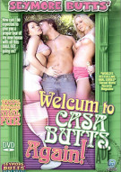 Seymore Butts Welcum to Casa Butts, Again! Porn Movie