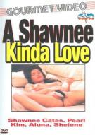 Shawnee Kinda Love, A Porn Movie