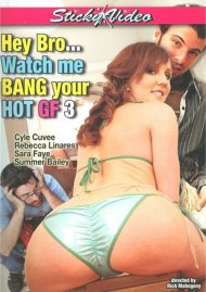 Hey Bro... Watch Me Bang Your Hot GF #3 Porn Movie