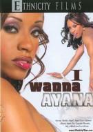 I Wanna Ayana Porn Video