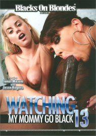 Watching My Mommy Go Black 13 Porn Movie
