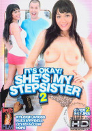 Its Okay! Shes My Stepsister 2 Porn Movie