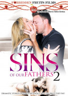 Stream Sins Of Our Fathers 2 Porn Movie from Forbidden Fruits Films.