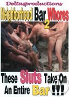 Neighborhood Bar Whores 2 Porn Video