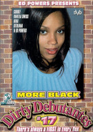 More Black Dirty Debutantes #17 Porn Movie