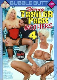 Horny Trailer Park Mothers 4 Porn Movie