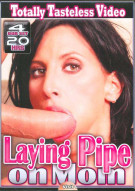 Laying Pipe On Mom 4-Disc Set Porn Movie