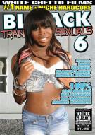 Black Transsexuals 6 Porn Movie