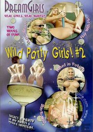 Dream Girls: Wild Party Girls #2 Porn Movie