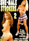 She-Male Strokers 2 Porn Movie
