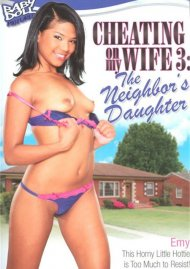 Cheating On My Wife 3: The Neighbors Daughter Porn Video