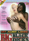 My Aunt Likes Big Black Dicks Porn Movie