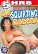 Old Squirting Queens Porn Movie