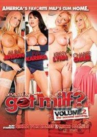 Got MILF? Vol. 2: The Second Serving Porn Video