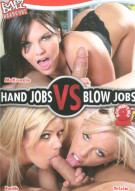 Hand Jobs VS Blow Jobs Round 2 Porn Movie