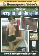 Amateur Deepthroat Blowjobs #3 Porn Movie