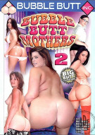 Bubble Butt Mothers 2 Porn Movie