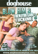 Blow Him & Then You Can Fuck Me 3 Porn Movie