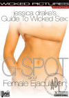 Jessica Drakes Guide to Wicked Sex: G-Spot and Female Ejaculation Por