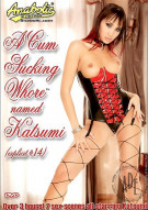 Cum Sucking Whore Named Katsumi, A Porn Movie