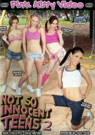 Not So Innocent Teens 2 Porn Movie