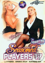 Seasoned Players 17: Squirt Edition Porn Movie