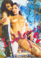 Indulgence 2 Porn Movie