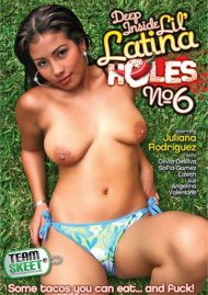 Deep Inside Lil Latina Holes No. 6 Porn Movie