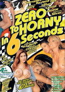 Zero to Horny in 6 Seconds Porn Movie