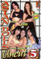 Asian Dolls Uncut Vol. 5 Porn Movie