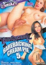 Transsexual Barebacking Cream Pie 5 Porn Movie