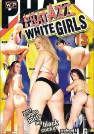 Phat Azz White Girls 13 Porn Movie