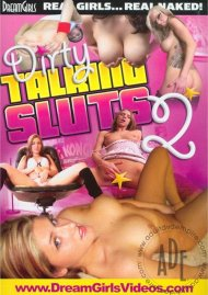 Dirty Talking Sluts 2 Porn Movie