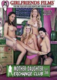 Mother-Daughter Exchange Club Part 36 Porn Video
