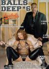 Balls Deep 6 Porn Movie